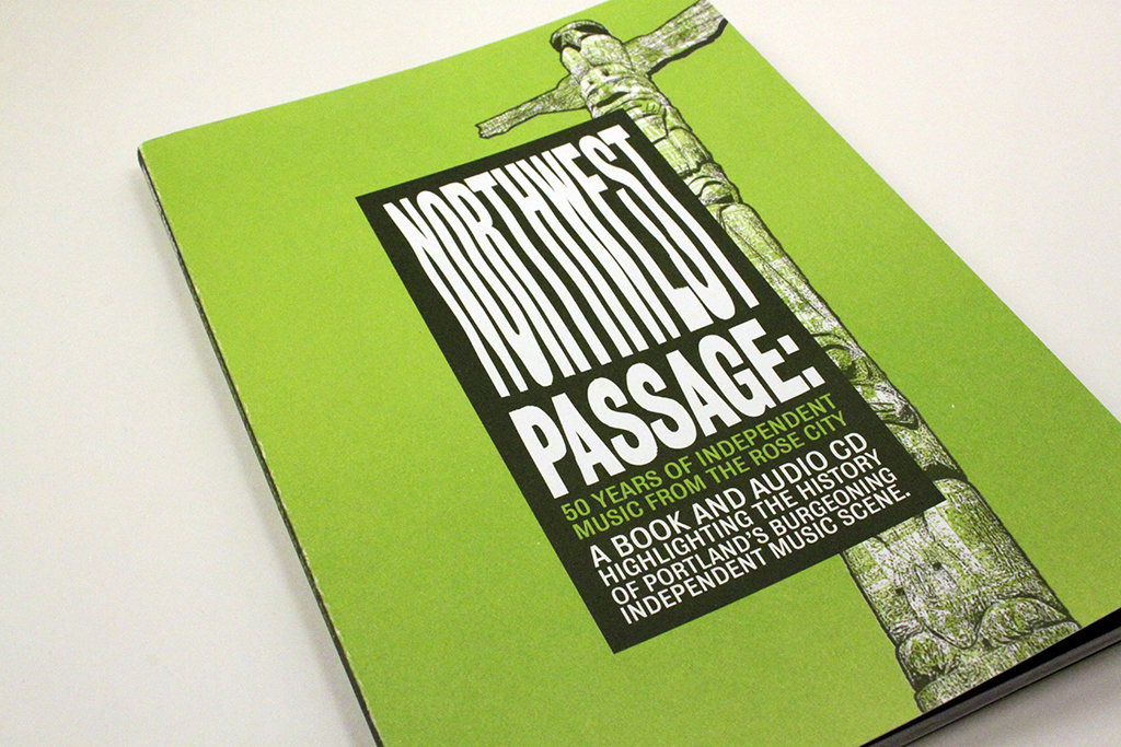Design and typography for Northwest Passage, a book and CD about independent music from Portland, Oregon published by The Dill Pickle Club. Portland, Oregon