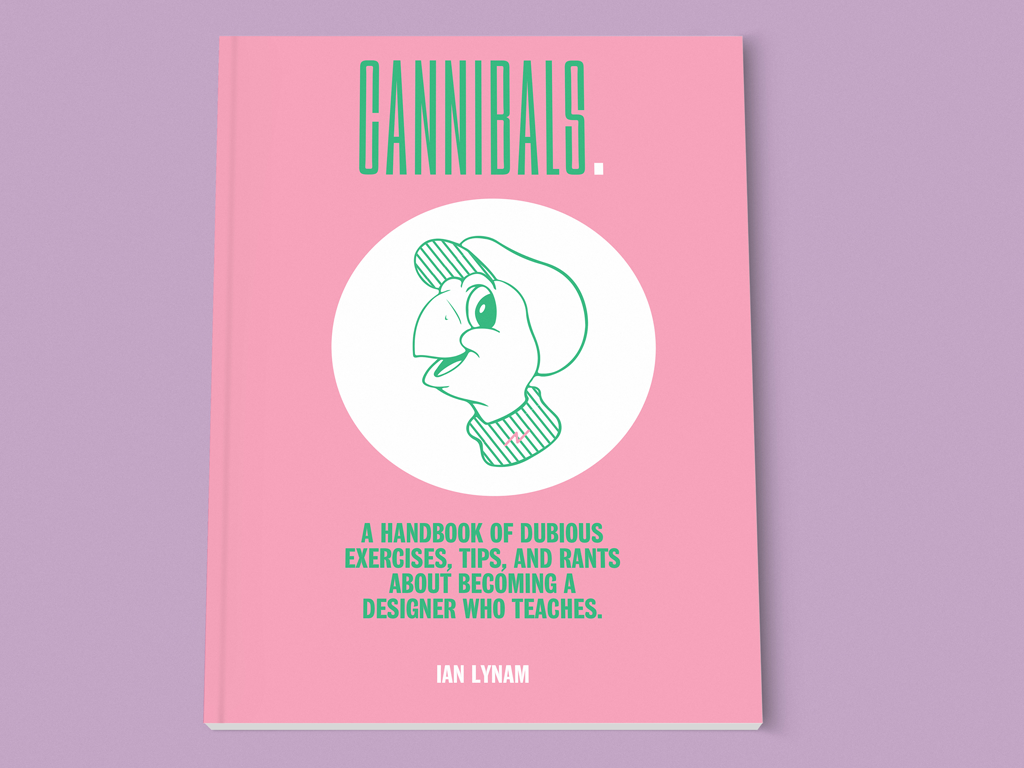 Cannibals. by Ian Lynam - a book on graphic design